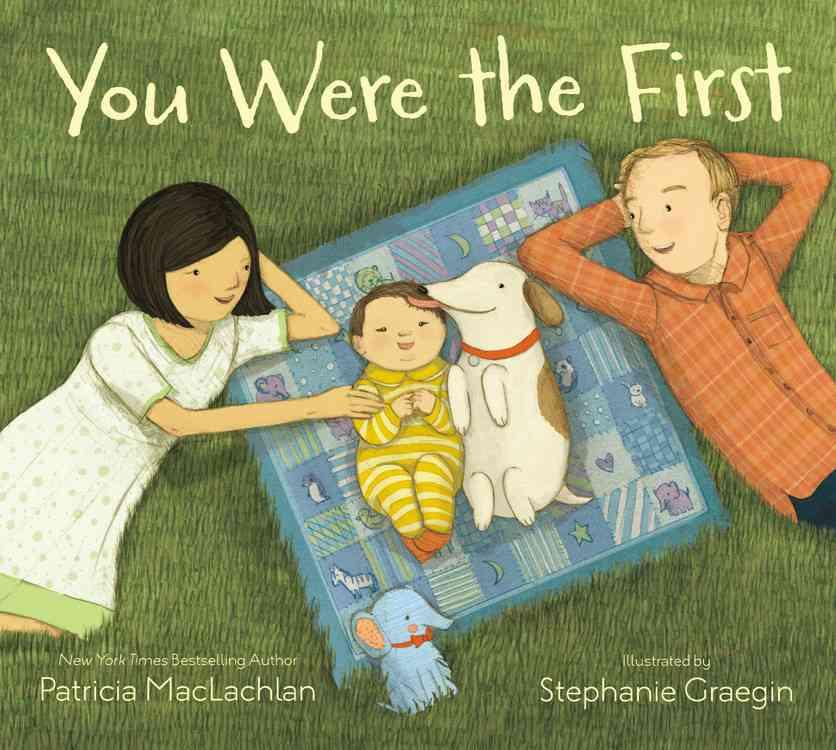 You Were the First By Graegin, Stephanie (ILT)/ MacLachlan, Patricia