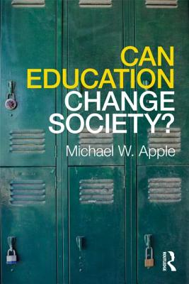 Can Education Change Society By Apple, Michael W.