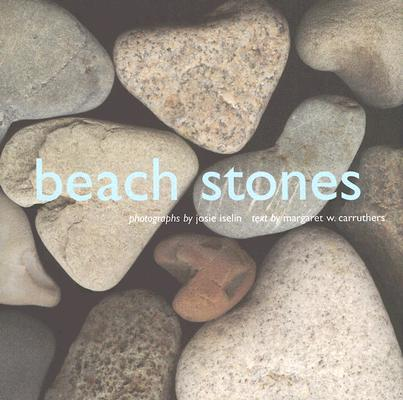 Beach Stones By Iselin, Josie (PHT)/ Carruthers, Margaret W.