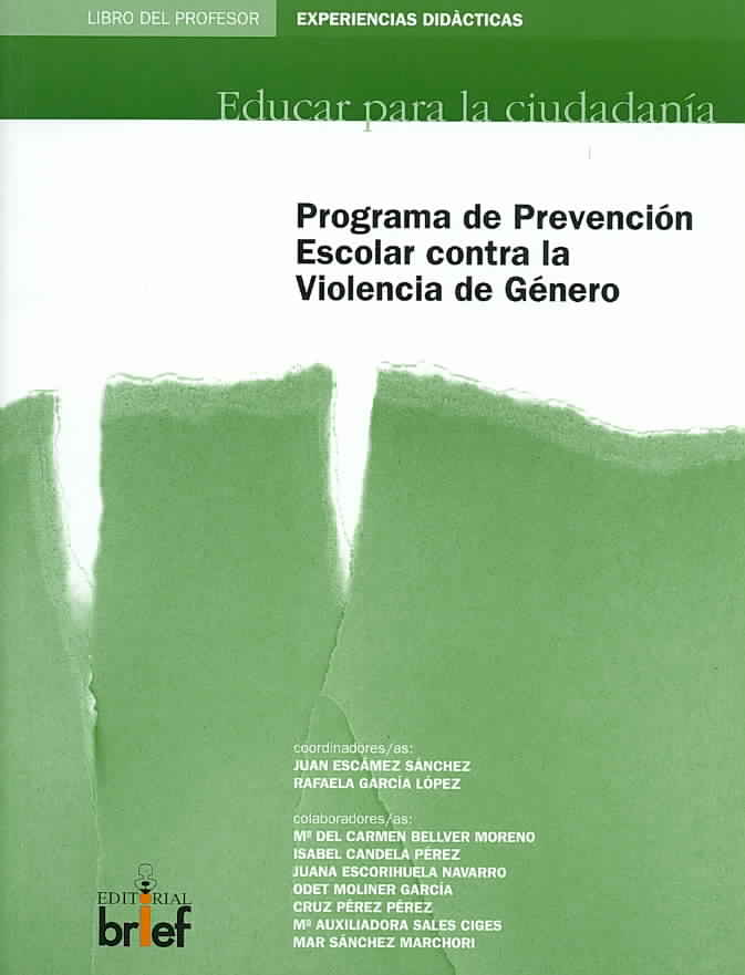 Programa de Prevencion Escolar Contra La Violencia De Genero/ School Prevention Program Against Gender Violence By Escamez, Juan/ Lopez, Rafaela Garcia